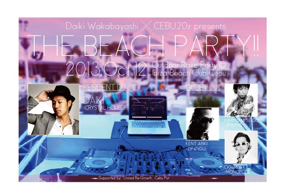 2013.10.12(Sat)【The Party!!】@Ibiza Beach Club Cebu